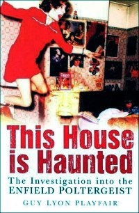 This House is Haunted by Guy Lyon Playfair (Engield Poltergeist)