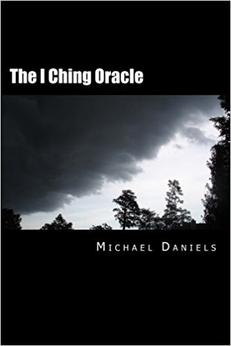 The I Ching Oracle by Michael Daniels